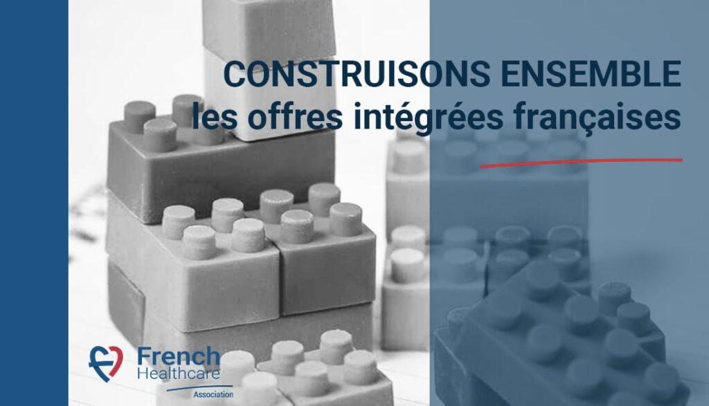 construisons ensemble les offres intégrées françaises